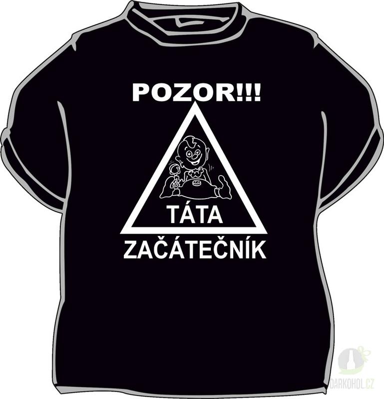 Hlavní kategorie - Triko Pozor táta začátečník .černá