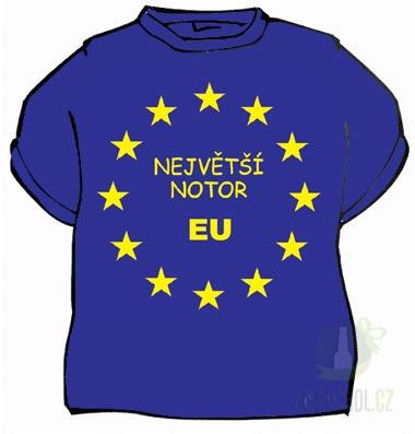 Hlavní kategorie - Triko Největší notor EU .modrá-poslední kus!