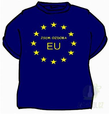 Hlavní kategorie - Triko Jsem ozdoba EU modrá-poslední kus!