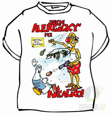 Hlavní kategorie - Triko: Jsem alergický na nealko. bílá