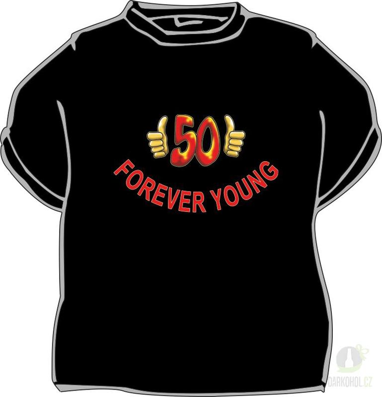 Hlavní kategorie - Triko Forever young 50 černá