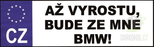 Hlavní kategorie - SPZ- Až vyrostu,bude ze mne BMW!