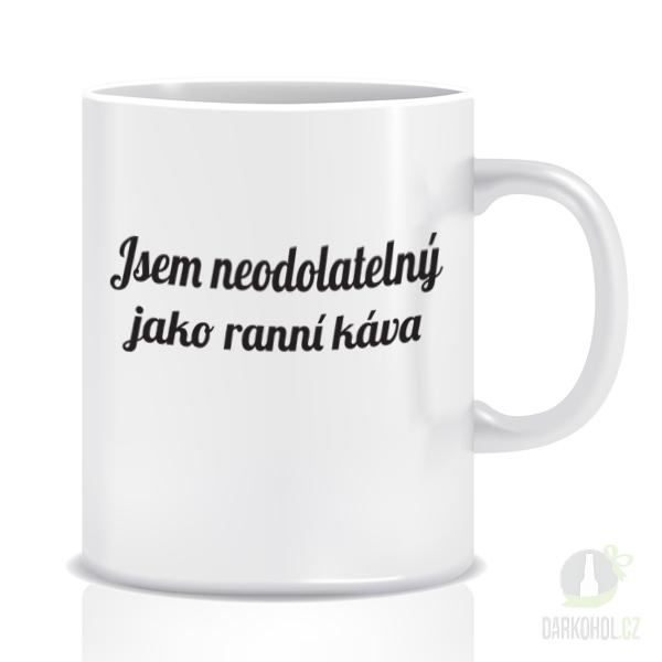 Hlavní kategorie - Hrnek-Jsem neodolatelný jako ranní káva
