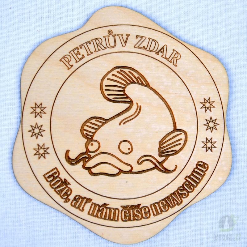Hlavní kategorie - Dřevěný podtácek Petrův zdar sumec