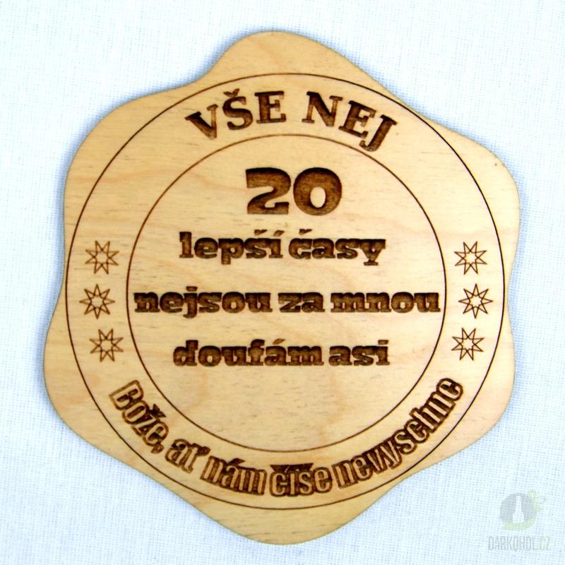 Hlavní kategorie - Dřevěný podtácek Vše nej 20 lepší časy