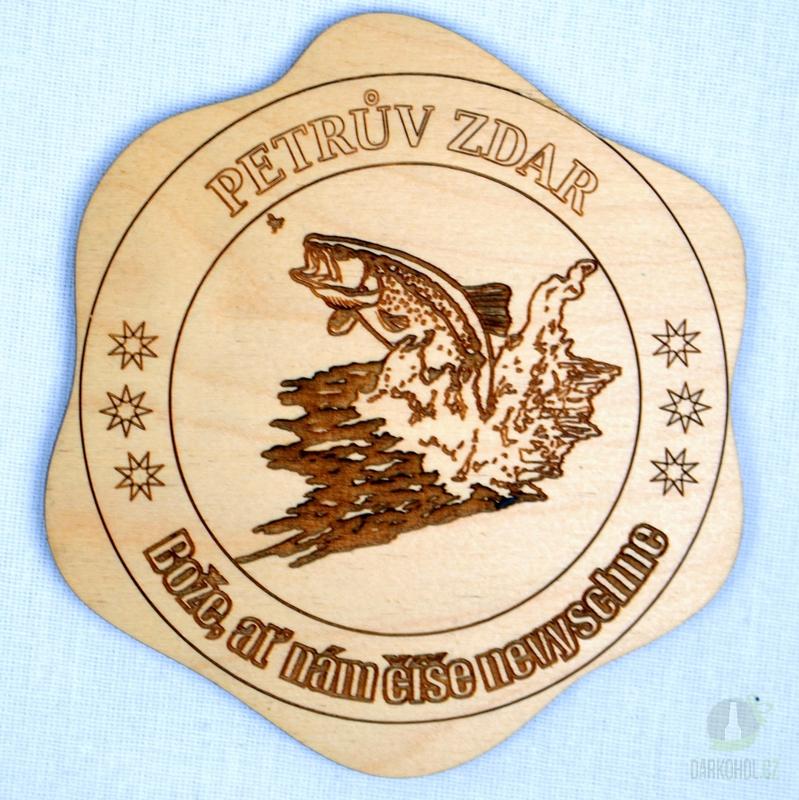Hlavní kategorie - Dřevěný podtácek Petrův zdar ryba z vody