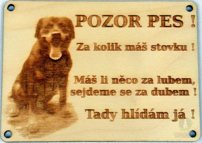 Hlavní kategorie - Dřvěný gravírovaný obrázek malý-Pozor pes! za kolik máš stovku