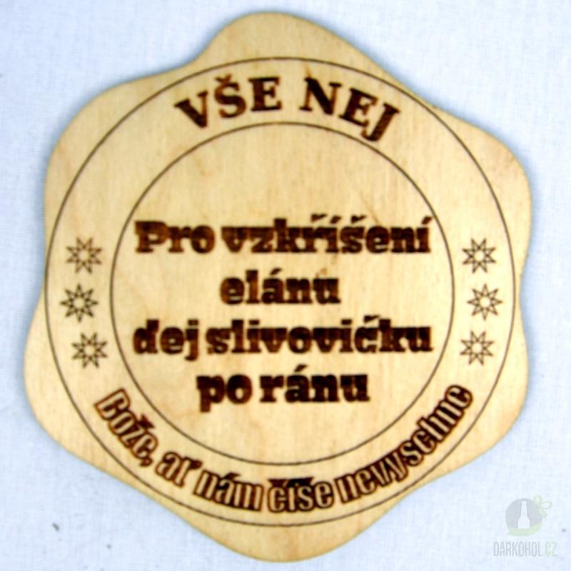 Hlavní kategorie - Dřevěný podtácek Vše nej,bože ať nám číše nevyschne