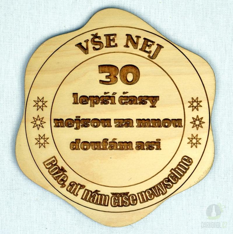 Hlavní kategorie - Dřevěný podtácek Vše nej 30 lepší časy
