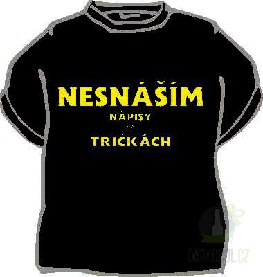 Hlavní kategorie - Triko Nesnáším nápisy na tričkách. černá-poslední kus!