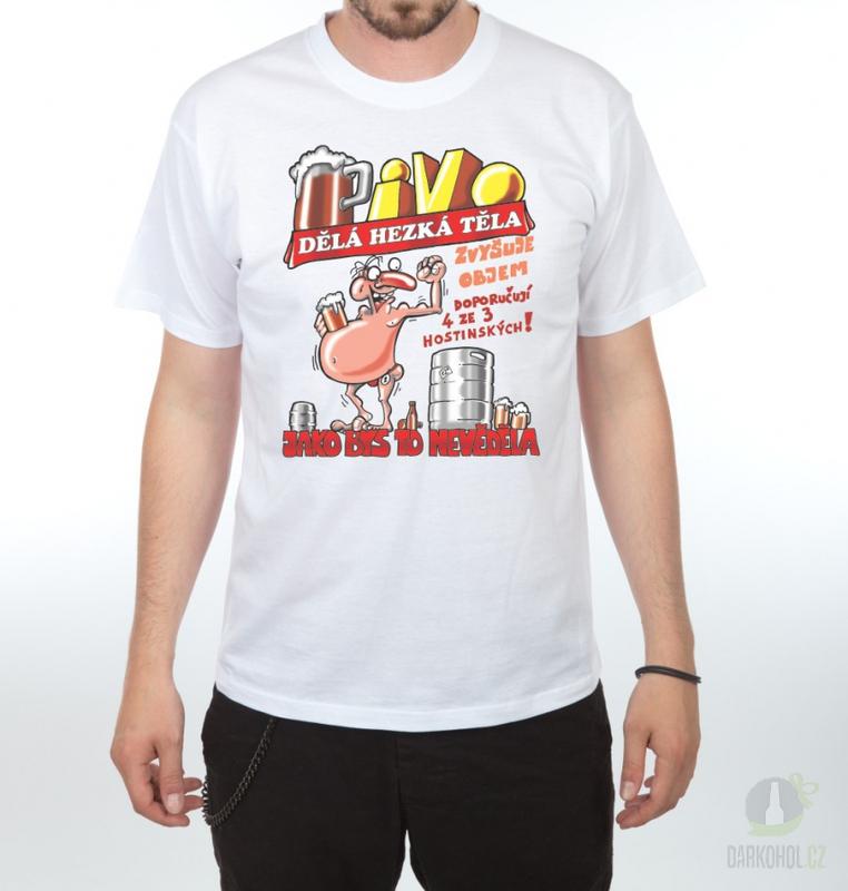 Hlavní kategorie - Triko Pivo dělá hezká těla. bílá-poslední kus!