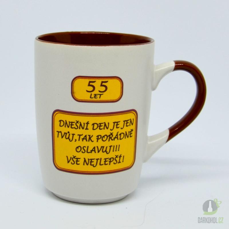 Hlavní kategorie - Hrnek-55le-Dnešní den je jen tvůj,tak pořádně oslavuj!!