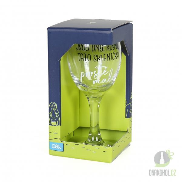 Hlavní kategorie - Sklenice na víno Jsou dny kdy je tato sklenice malá