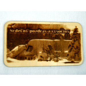 Dřevěná gravírovaná magnetka - Pozdrav z Vysočiny chaloupka