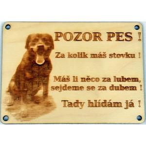 Dřvěný gravírovaný obrázek malý-Pozor pes! za kolik máš stovku